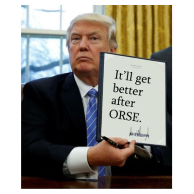 Trump Executive Order : It gets better after ORSE - White Shirt with Black Sleeves/Back T-Shirt Design