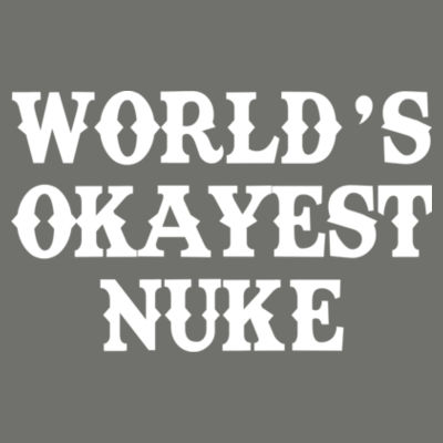 World's Okayest Nuke - Tailgate Hoodie with Beverage Insulator & Bottle Opener Design