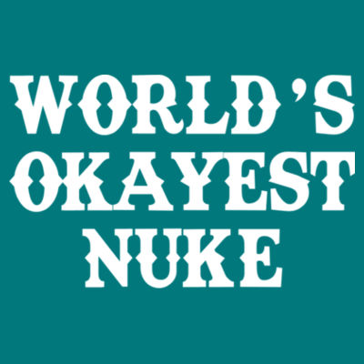 World's Okayest Nuke - Ladies' Triblend American Apparel T-shirt Design
