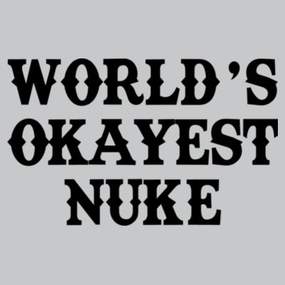 World's Okayest Nuke - Light Youth/Adult Ultra Performance Active Lifestyle T Shirt Design