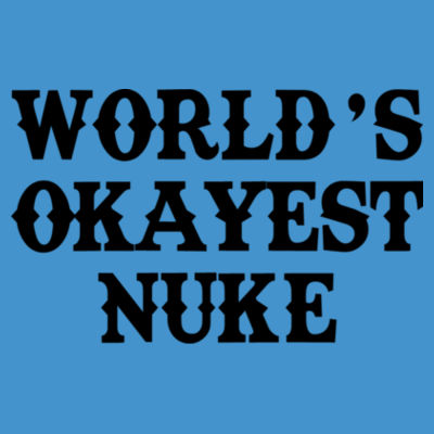 World's Okayest Nuke - Adult Softstyle® 4.5 oz. Heather Color T-Shirt (S) Design