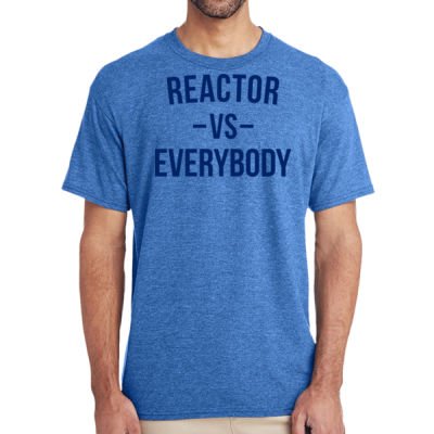 Reactor vs Everybody - (S) Adult 5.5 oz Cotton Poly (35/65) T-Shirt Thumbnail