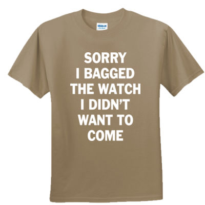 Sorry I Bagged the Watch I Didn't Want to Come - Unisex or Youth Ultra Cotton™ 100% Cotton T Shirt - Unisex or Youth Ultra Cotton™ 100% Cotton T Shirt Thumbnail