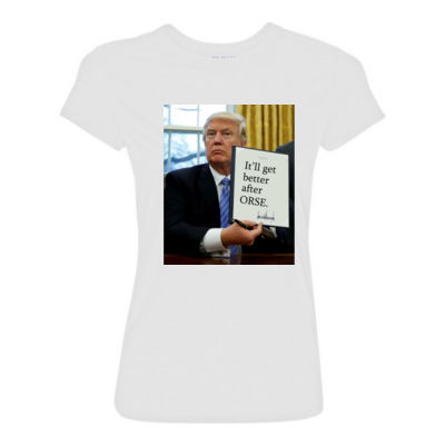 Trump Executive Order : It gets better after ORSE - Light Ladies Ultra Performance Active Lifestyle T Shirt Thumbnail