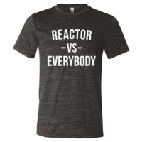 Reactor vs Everybody - Triblend Short Sleeve T-Shirt Thumbnail
