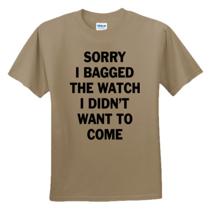 Sorry I Bagged the Watch I Didn't Want to Come - Unisex or Youth Ultra Cotton™ 100% Cotton T Shirt Thumbnail