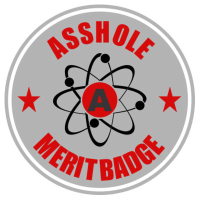 Asshole Merit Badge ~3.5